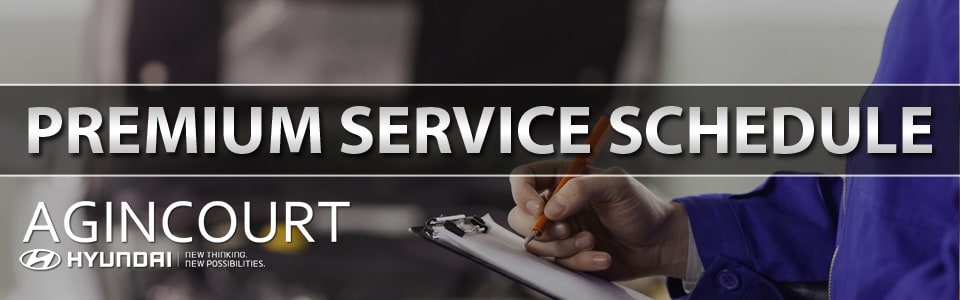 Agincourt Hyundai | Premium Service Schedule