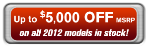 Up to $5,000 off MSRP on 2012 models