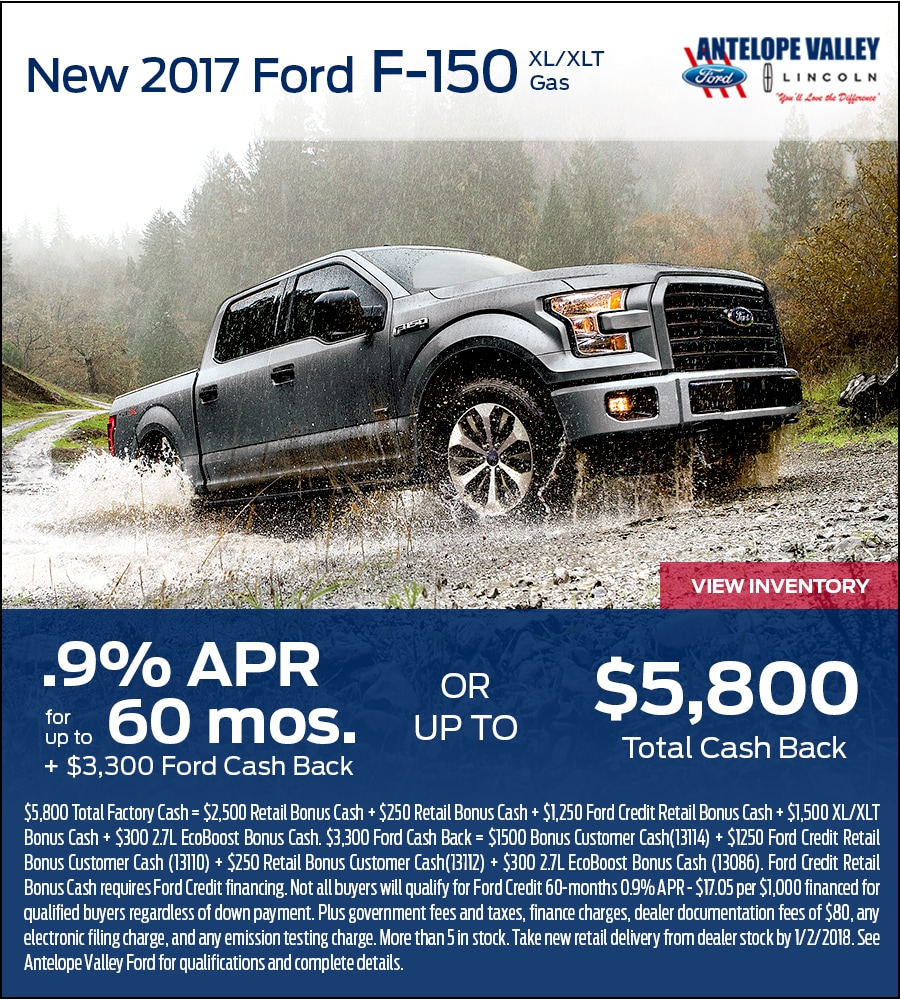 0.9% for 60 Months PLUS $3300 OR $5800 cash back on F-150 at Antelope Valley Ford