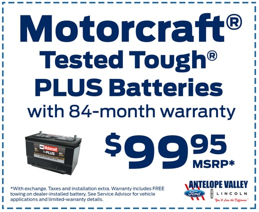 Motorcraft Tested Tough Battery with 84-month warranty for $99.95 at Antelope Valley Ford