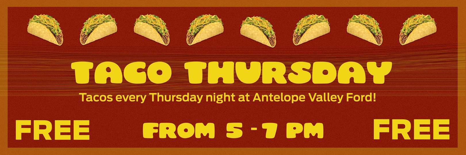 Taco Thursday at Antelope Valley Ford in Lancaster!