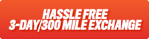Hassle Free 3-Day/300 Mile Exchange