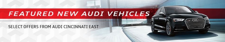 Audi New Vehicle Specials in Cincinnati