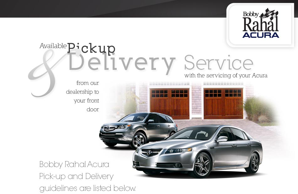 Available Pickup and Delivery Service with the servicing of your Acura.  From our dealership to your front door.