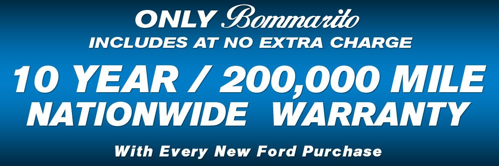 The Bommarito Advantage is a 10 Year/200,000 Mile Nationwide Warranty with every Ford purchase.