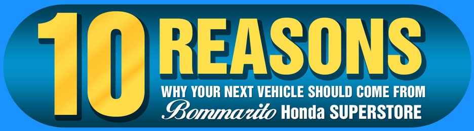 10 Reasons to Buy a Car from Bommarito Honda