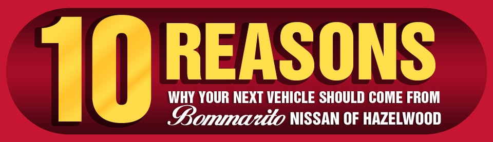 10 Reasons to Buy a Car from Bommarito Nissan of Hazelwood