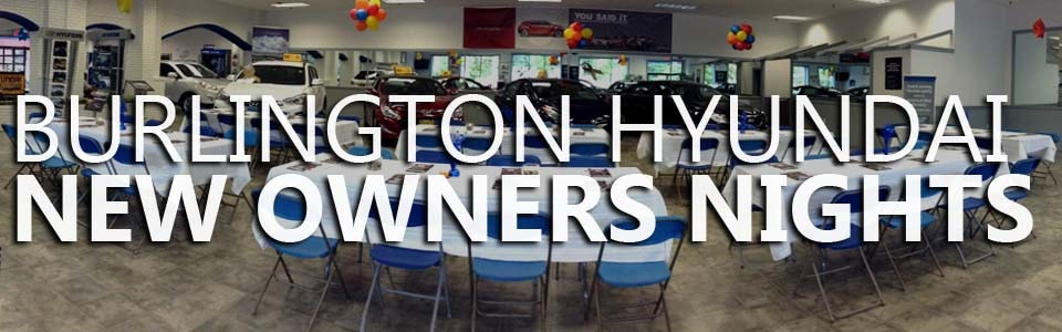 Burlington Hyundai New Owners Nights
