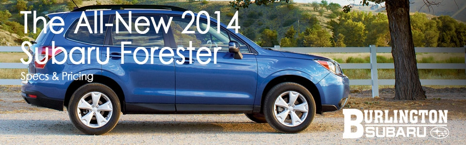 Burlington Subaru 2014 Forester Specs and Pricing