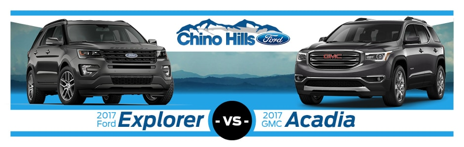 2017 Ford Explorer Vs 2017 Gmc Acadia Chino Hills Ford