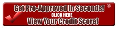 Get Pre-Approved in Seconds - Click Here to View Your Credit Score!