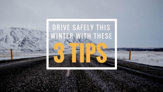 Drive Safely This Winter with These 3 Tips