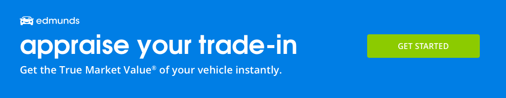 Value your trade-in, powered by Edmunds MyAppraise