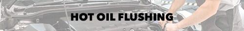 Hot Oil Flush