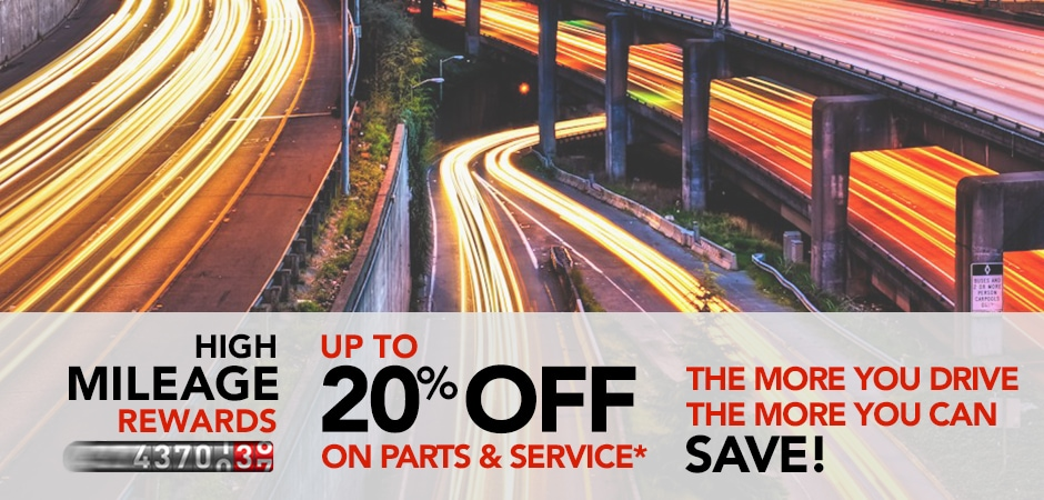 High Mileage Rewards - Up to 20% off on parts and service*
