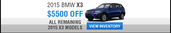 $5500 off MSRP on all remaining 2015 X3's