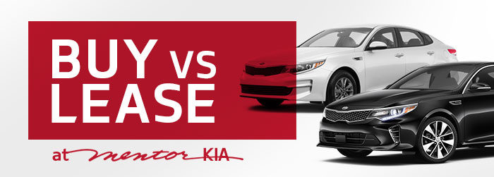 Buy vs Lease with Mentor Kia