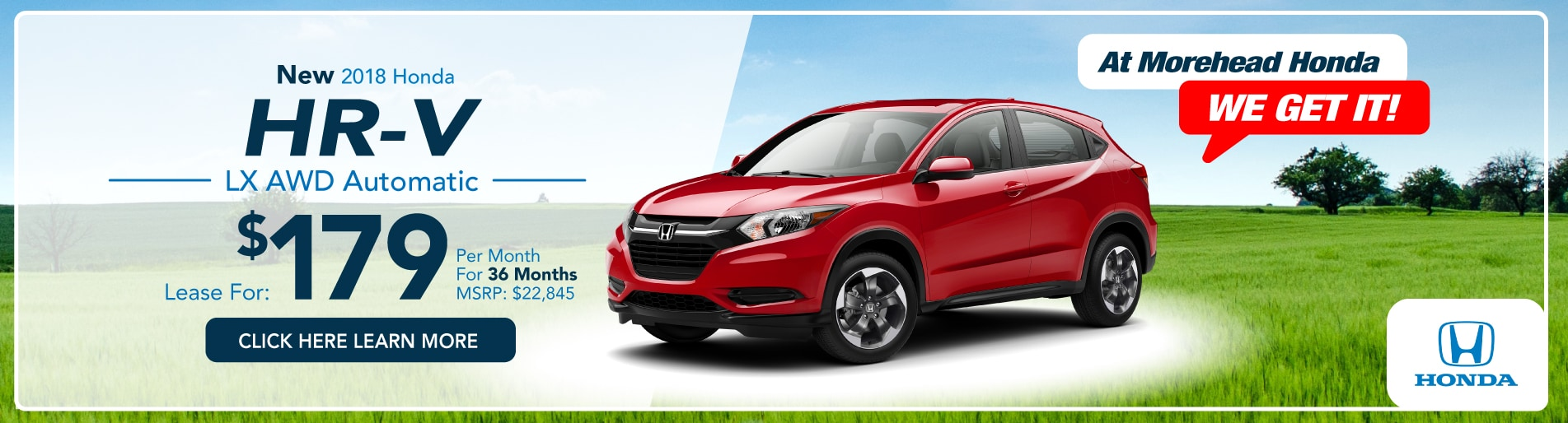 New 2018 Honda HR V LX SUV Auto Lease For $179/mo For 36 Months. Stk:  180544M. Auto, 4cyl, 5dr, AWD, P/s/b, P/disc, Abs, A/c. $179 FIRST MONTH +  $1,995 DWN ...