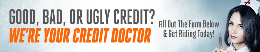 Good, bad, or ugly credit? No problem! Get Riding today