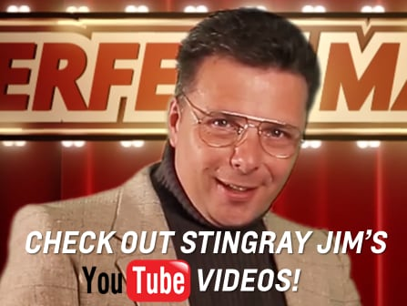 Watch Stingray Jim's Youtube Videos