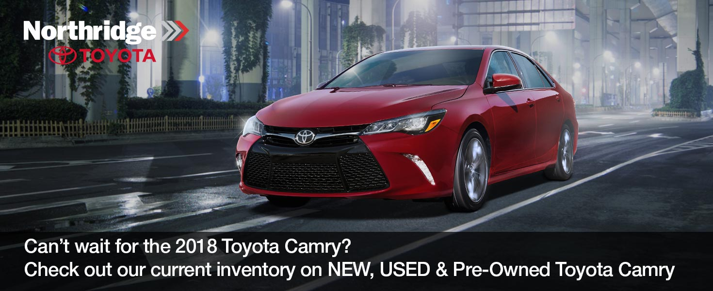 New 2018 Toyota Camry - Now Available at Northridge Toyota ...