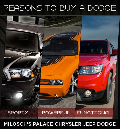 Reasons to Buy a Dodge - Milosch's Palace Chrysler Jeep Dodge