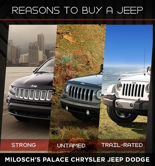 Reasons To Buy A Jeep-Milosch's Palace Chrysler Dodge Jeep & RAM
