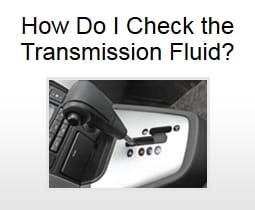 How Do I check the Transmission Fluid