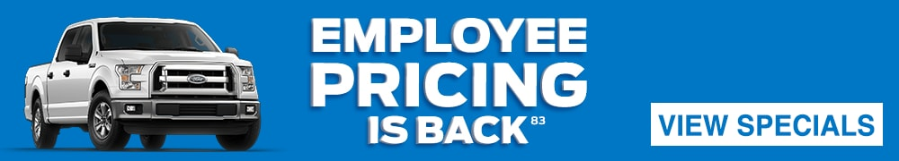 Employee Pricing is Back! Click to view Specials