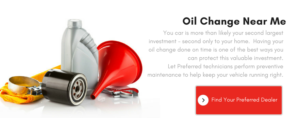 Cheapest Place To Get An Oil Change Near Me >> Car Oil Changes Near Me Preferred Auto Dealerships
