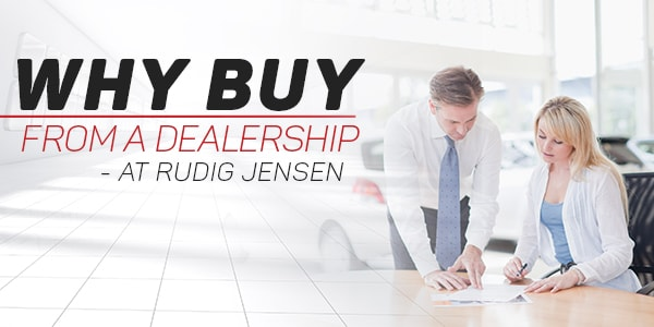 why you should purchase a car, truck or SUV from a dealership vs private seller