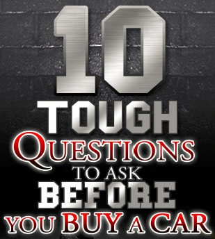 10 Tough Questions You Should Ask Before You Buy A Car