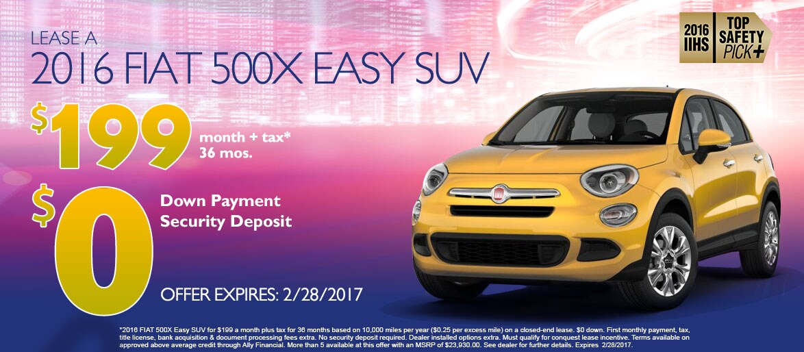 2016 FIAT 500X Easy SUV for $199 a month plus tax for 36 months based on 10,000 miles per year