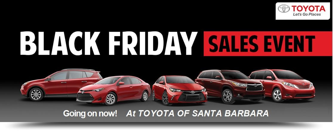 black friday 2016 car sales toyota dealership in goleta ca. Black Bedroom Furniture Sets. Home Design Ideas