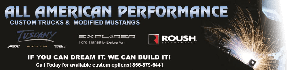 All American Performance Custom Trucks and Modified Mustangs: If you can dream it, we can build it! Call today for available custom options: 866-879-6441