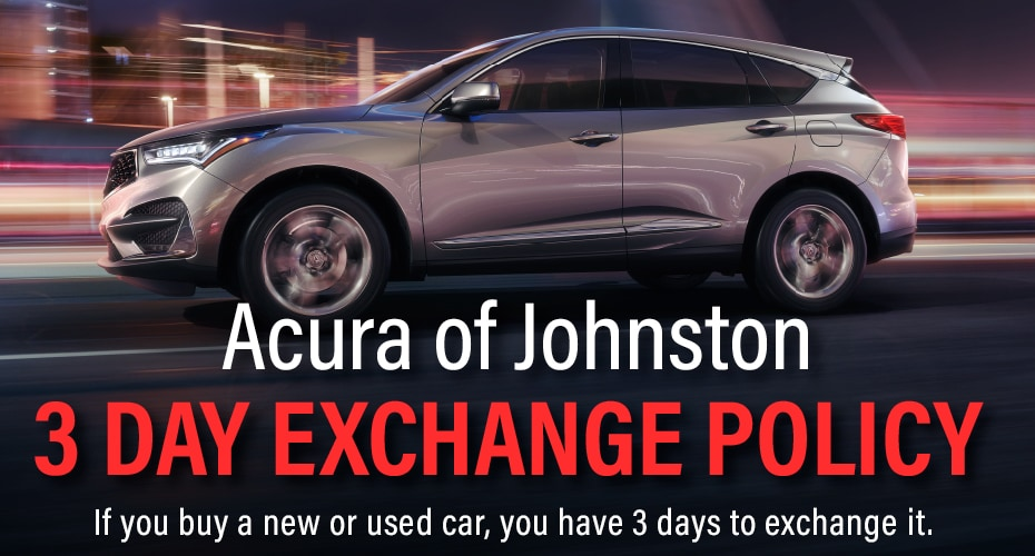 Acura of Johnston 3 day exchange policy
