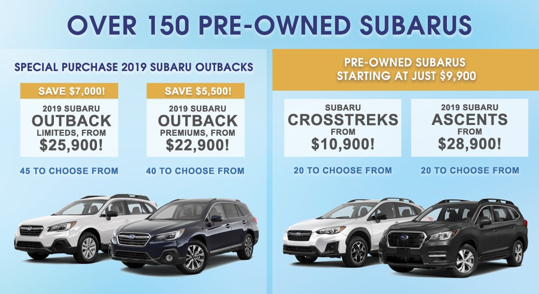 Save Thousands off on over 150 Preowned Subaru including Outback, Ascent and Crosstrek