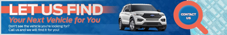 Let Us Find Your Next Vehicle