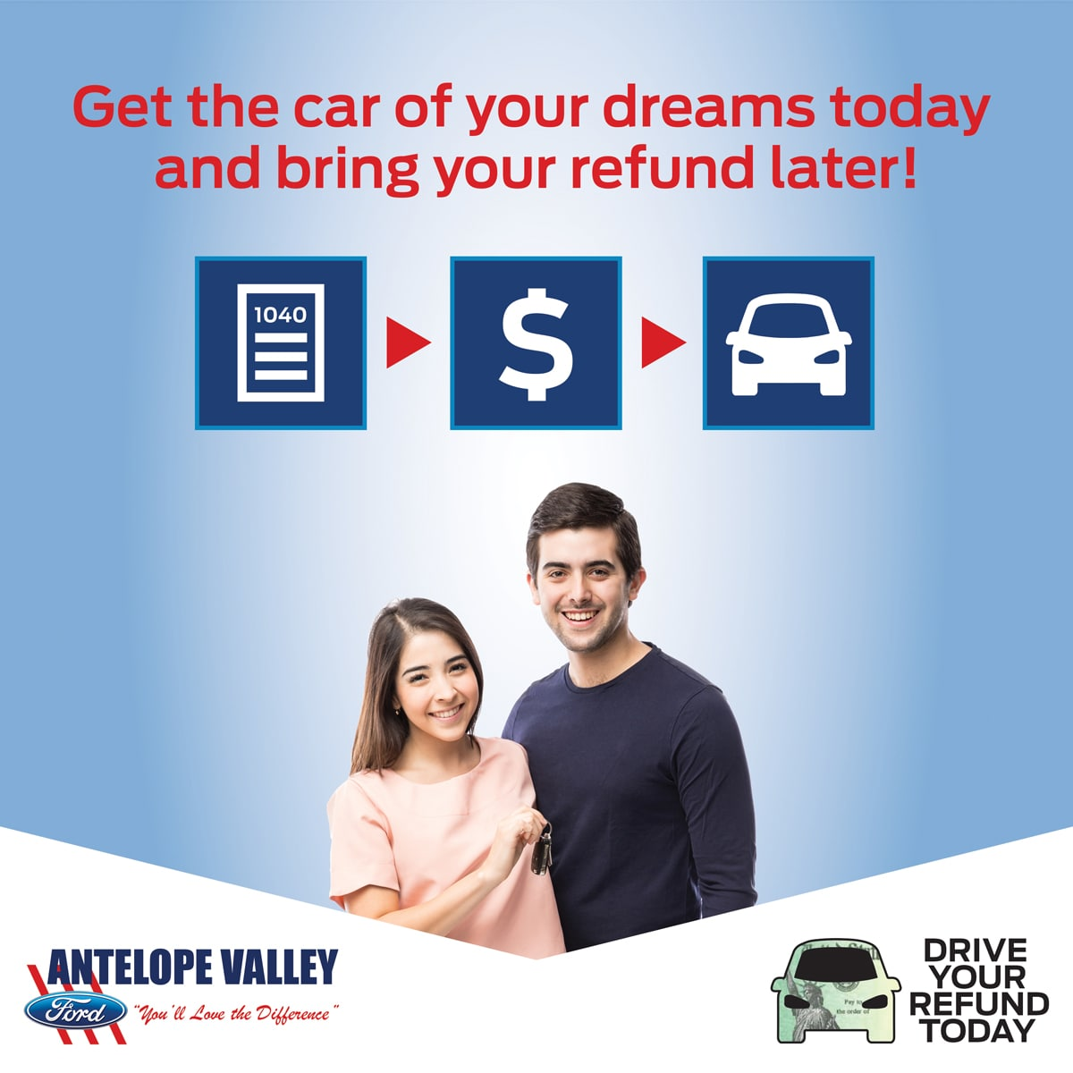 Drive Your Refund Today at Antelope Valley Ford In Lancaster