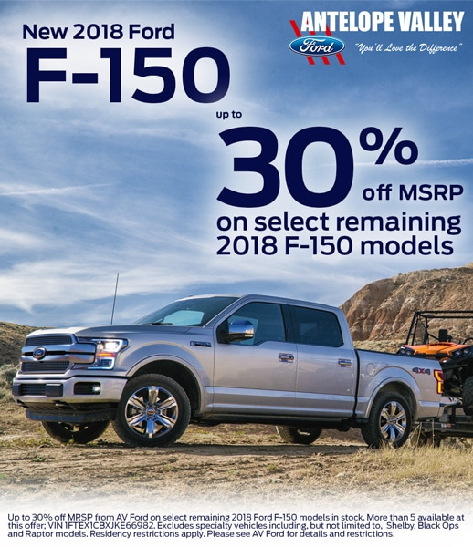 Get up to 30% MSRP on select remaining 2018 F-150 models only at Antelope Valley Ford!