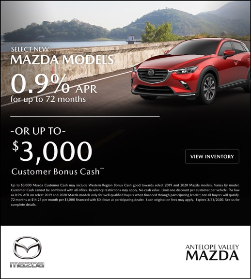 Get 0.9% APR or up to $3000 bonus cash! Special offer at Antelope Valley Mazda!