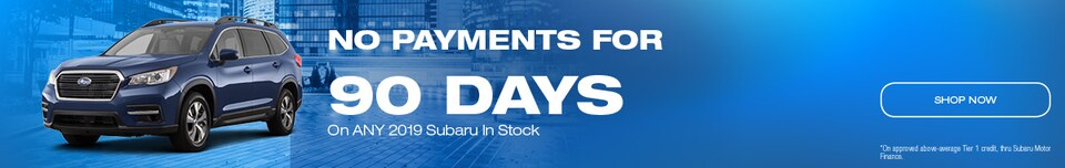 No Payments for 90 Days on Any 2019 Subaru