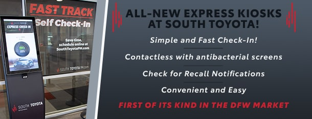 All-New Express Self Check-In Kiosks at South Toyota