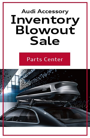 Audi Accessory Inventory Blowout Sale