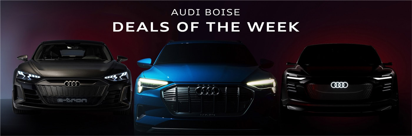 new car deals of the week at Boise Audi dealership near Nampa