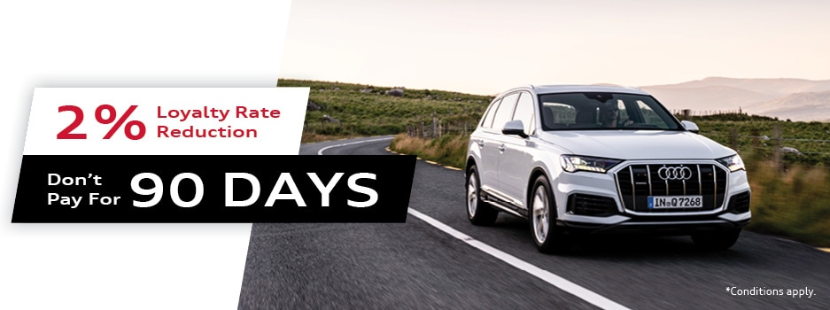Don't Pay For 90 Days + 2% Loyalty Rate Reduction for Eligible Audi Owners
