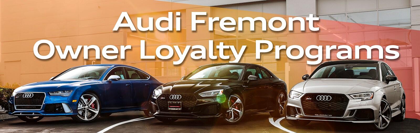 Audi Fremont Owner Loyalty Programs Audi Fremont