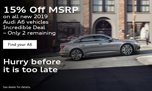 15% off MSRP on all new 2019 Audi A6 vehicles