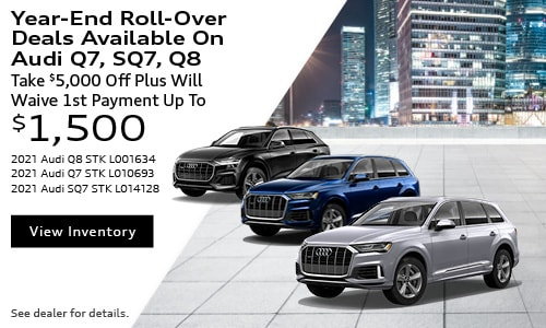 Year-End Roll-Over Deals Available On Audi Q7, SQ7, Q8