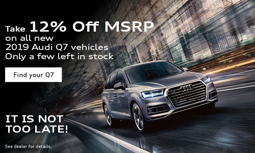 12% off MSRP on all new 2019 Audi Q7 vehicles
